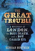great trouble